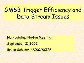 GMSB Trigger Efficiency and Data Stream Issues