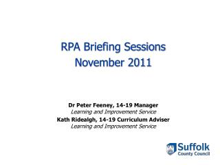 RPA Briefing Sessions  November 2011