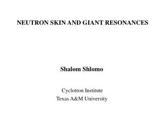 NEUTRON SKIN AND GIANT RESONANCES