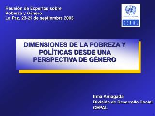Reunión de Expertos sobre Pobreza y Género  La Paz, 23-25 de septiembre 2003