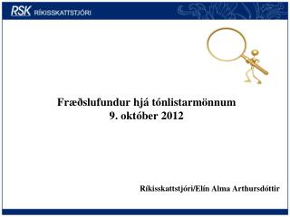 Fræðslufundur hjá tónlistarmönnum 9. október 2012