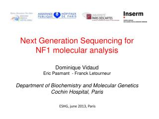 Next Generation Sequencing for  NF1 molecular analysis  Dominique Vidaud
