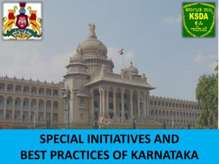 SPECIAL INITIATIVES AND  BEST PRACTICES OF KARNATAKA