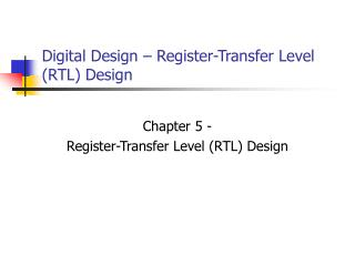 Digital Design – Register-Transfer Level (RTL) Design