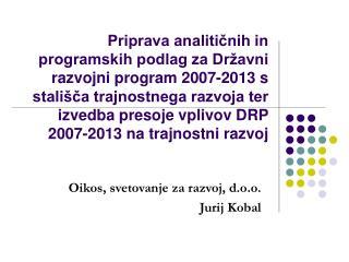 Oikos, svetovanje za razvoj, d.o.o. Jurij Kobal