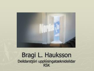 Bragi L. Hauksson Deildarstjóri upplýsingatæknideildar RSK