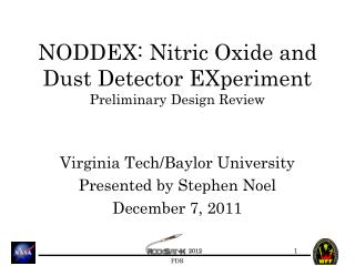 NODDEX: Nitric Oxide and Dust Detector EXperiment Preliminary Design Review