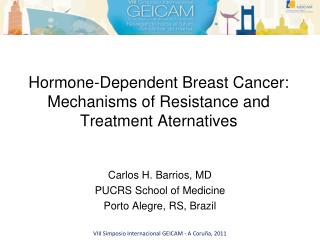 Hormone-Dependent Breast Cancer: Mechanisms of Resistance and Treatment Aternatives