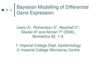Lewin A 1 , Richardson S 1 , Marshall C 1 ,  Glazier A 2  and Aitman T 2  (2006),