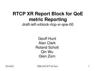 RTCP XR Report Block for QoE metric Reporting draft-ietf-xrblock-rtcp-xr-qoe-00