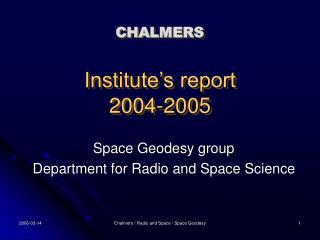 CHALMERS Institute's report 2004-2005