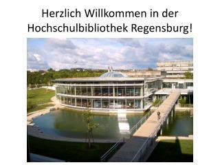 Herzlich Willkommen in der Hochschulbibliothek Regensburg!