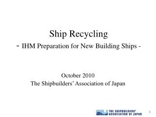 Ship Recycling -  IHM Preparation for New Building Ships -