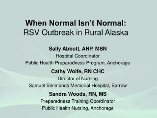 When Normal Isn�t Normal:  RSV Outbreak in Rural Alaska