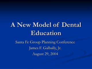 A New Model of Dental Education