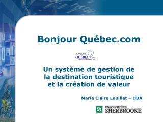 Bonjour Québec Un système de gestion de  la destination touristique et la création de valeur