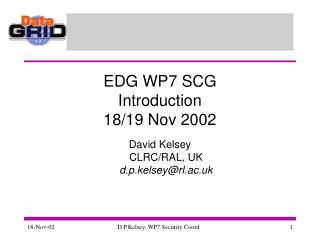 EDG WP7 SCG Introduction 18/19 Nov 2002