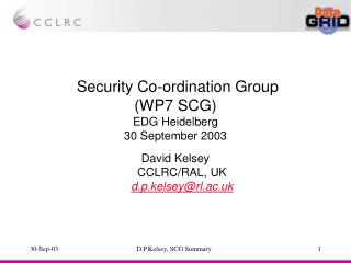 Security Co-ordination Group  (WP7 SCG) EDG Heidelberg 30 September 2003