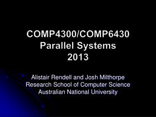 COMP4300/COMP6430 Parallel Systems 2013