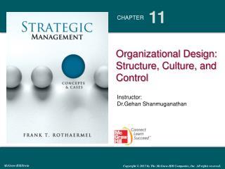 Organizational Design : Structure, Culture, and Control