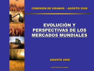 COMISI N DE GRANOS   AGOSTO 2008