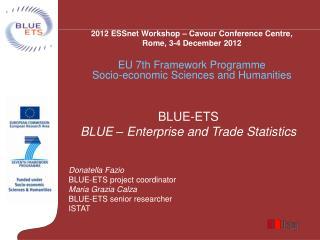 Donatella Fazio BLUE-ETS project coordinator Maria Grazia Calza BLUE-ETS senior researcher ISTAT