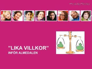 """""""Lika Villkor"""" inför Almedalen"""