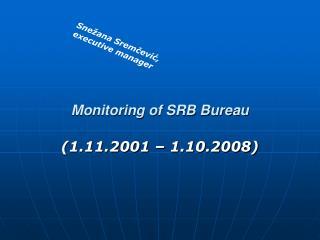 Monitoring of SRB Bureau