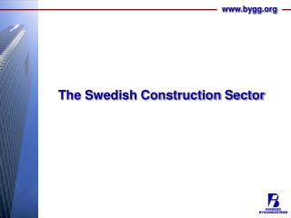 The Swedish Construction Sector