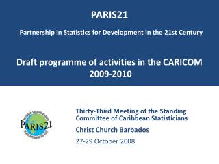 Thirty-Third Meeting of the Standing Committee of Caribbean Statisticians Christ Church Barbados