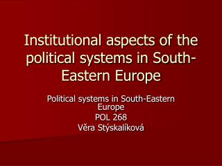 Institutional aspects of the political systems in South-Eastern Europe