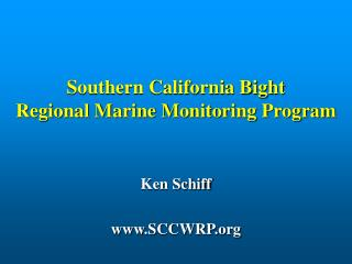 Southern California Bight  Regional Marine Monitoring Program