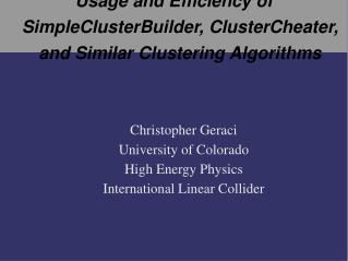 Usage and Efficiency of SimpleClusterBuilder, ClusterCheater, and Similar Clustering Algorithms