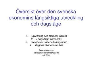 Översikt över den svenska ekonomins långsiktiga utveckling och dagsläge