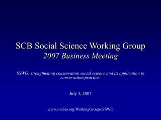 SCB Social Science Working Group 2007 Business Meeting