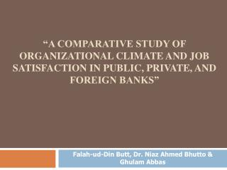 Falah-ud-Din Butt, Dr. Niaz Ahmed Bhutto & Ghulam Abbas