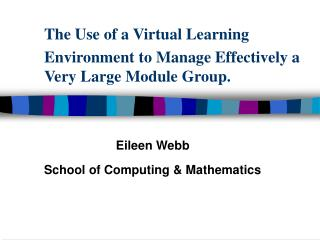 The Use of a Virtual Learning Environment to Manage Effectively a Very Large Module Group.