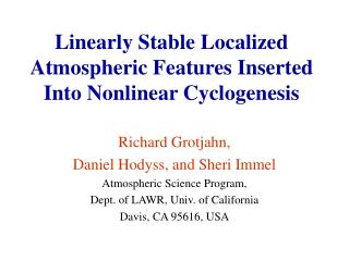 Linearly Stable Localized Atmospheric Features Inserted Into Nonlinear Cyclogenesis