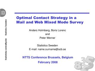 Optimal Contact Strategy in a Mail and Web Mixed Mode Survey