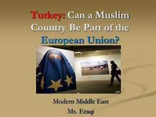 Turkey: Can a Muslim Country Be Part of the  European Union?