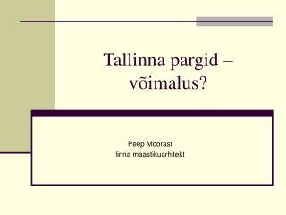 Tallinna pargid – võimalus?