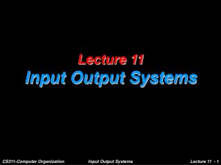 Lecture 11 Input Output Systems