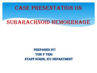 CASE PRESENTATION ON  SUBARACHNOID HEMORRHAGE
