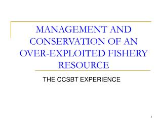 MANAGEMENT AND CONSERVATION OF AN OVER-EXPLOITED FISHERY RESOURCE
