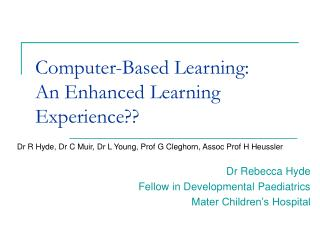 Computer-Based Learning: An Enhanced Learning Experience??