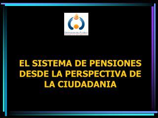 EL SISTEMA DE PENSIONES DESDE LA PERSPECTIVA DE LA CIUDADANIA