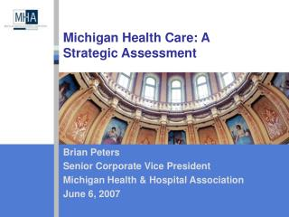 Michigan Health Care: A Strategic Assessment