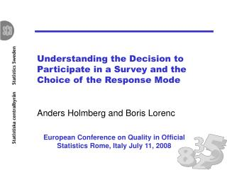 Understanding the Decision to Participate in a Survey and the Choice of the Response Mode