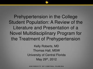 Kelly Roberts, MD Thomas Hall, MSW University of Central Florida May 29 th , 2012