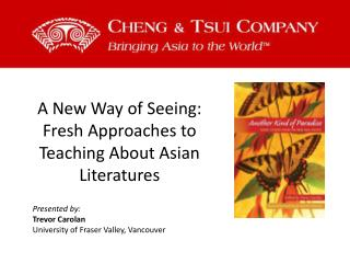 A New Way of Seeing: Fresh Approaches to Teaching About Asian Literatures